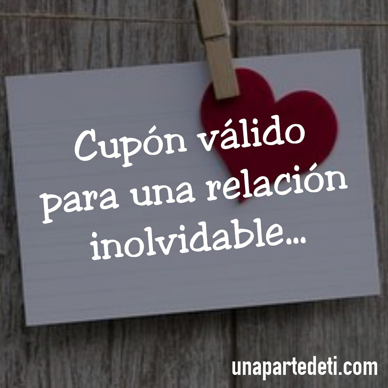 Cupón válido para una relación inolvidable...