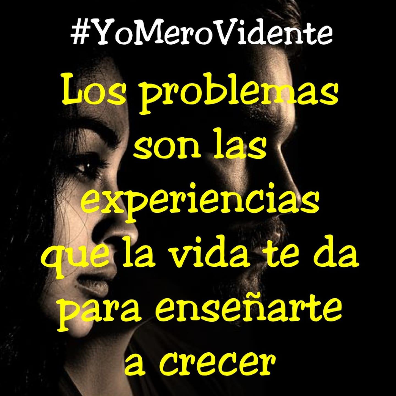 Los problemas son las experiencias que la vida te da para enseñarte a crecer