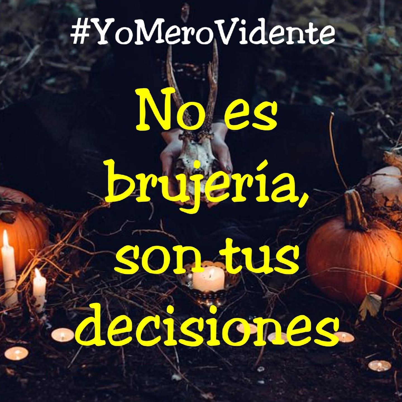 No es brujería, son tus decisiones